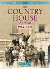 The Country House At War: 1914-18