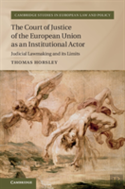 Bertrand.pt - The Court Of Justice Of The European Union As An Institutional Actor