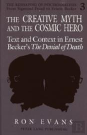 The Creative Myth And The Cosmic Hero