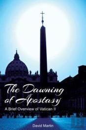 The Dawning Of Apostasy: A Brief Overview Of Vatican Ii