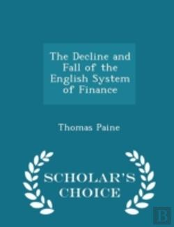 Bertrand.pt - The Decline And Fall Of The English System Of Finance - Scholar'S Choice Edition