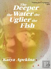The Deeper The Water The Uglier The Fish