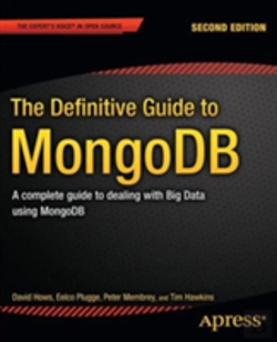 Bertrand.pt - The Definitive Guide To Mongodb: A Complete Guide To Dealing With Big Data Using Mongodb