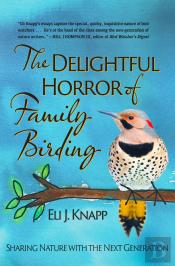 The Delightful Horror Of Family Birding