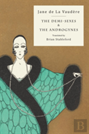 The Demi-Sexes And The Androgynes