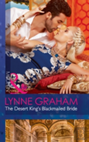 The Desert King'S Blackmailed Bride (Brides For The Taking, Book 1)