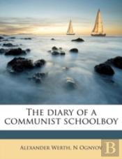 The Diary Of A Communist Schoolboy
