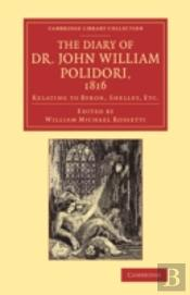 The Diary Of Dr John William Polidori, 1816