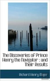 The Discoveries Of Prince Henry The Navi