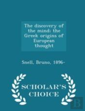 The Discovery Of The Mind; The Greek Ori