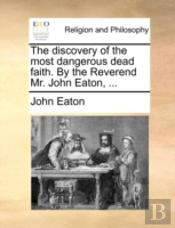 The Discovery Of The Most Dangerous Dead