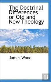 The Doctrinal Differences Or Old And New