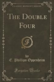 The Double Four (Classic Reprint)