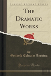 The Dramatic Works (Classic Reprint)