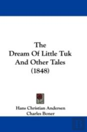 The Dream Of Little Tuk And Other Tales (1848)