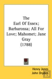 The Earl Of Essex; Barbarossa; All For L