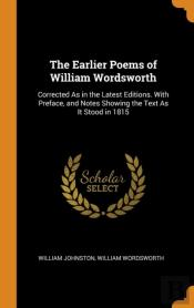 The Earlier Poems Of William Wordsworth