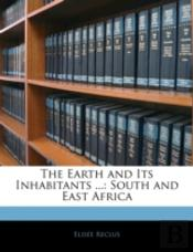 The Earth And Its Inhabitants ...: South