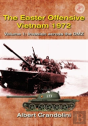 The Easter Offensive - Vietnam 1972