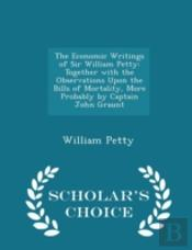 The Economic Writings Of Sir William Pet