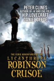 The Eerie Adventures Of The Lycanthrope Robinson Crusoe
