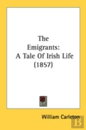 The Emigrants: A Tale Of Irish Life (185