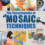 The Encyclopedia Of Mosaic Techniques