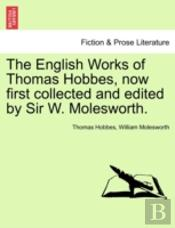 The English Works Of Thomas Hobbes, Now