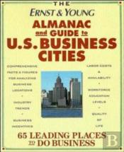The Ernst & Young Almanac And Guide To U.S. Business Cities