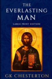 The Everlasting Man: Large Print Edition