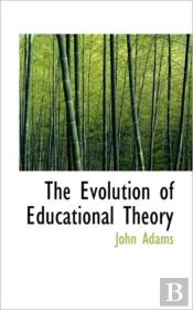 The Evolution Of Educational Theory