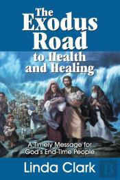 The Exodus Road To Health And Healing
