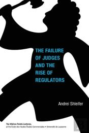 The Failure Of Judges And The Rise Of Regulators
