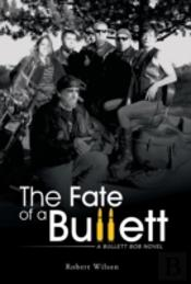 The Fate Of A Bullett