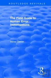 The Field Guide To Human Error Inve