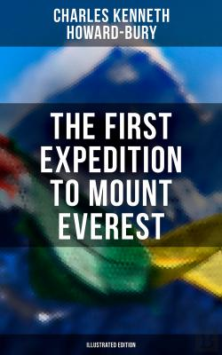 Bertrand.pt - The First Expedition To Mount Everest (Illustrated Edition)