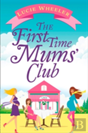 The First Time Mums Club