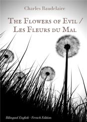 The Flowers Of Evil Les Fleurs Du Mal English French Bilingual Edition