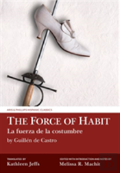 The Force Of Habit (La Fuerza De La Costumbre) By Guillen De Castro