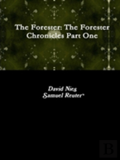 The Forester: The Forester Chronicles Part One