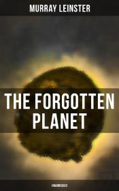 The Forgotten Planet (Unabridged)