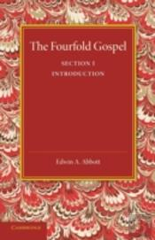 The Fourfold Gospel: Volume 1, Introduction