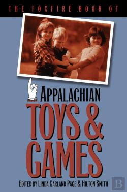Bertrand.pt - The Foxfire Book Of Appalachian Toys And Games