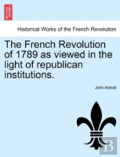 The French Revolution Of 1789 As Viewed