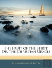 The Fruit Of The Spirit: Or, The Christi