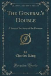 The General'S Double: A Story Of The Army Of The Potomac (Classic Reprint)