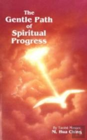 The Gentle Path Of Spiritual Progress