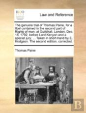 The Genuine Trial Of Thomas Paine, For A