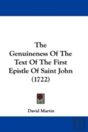 The Genuineness Of The Text Of The First