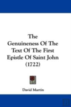 Bertrand.pt - The Genuineness Of The Text Of The First Epistle Of Saint John (1722)